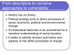 from descriptive to narrative approaches to vulnerability