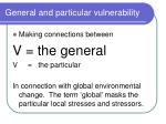 general and particular vulnerability