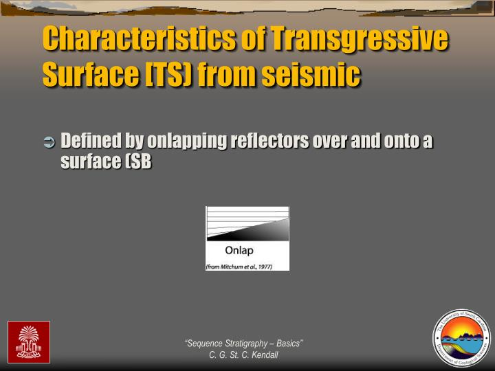 Characteristics of Transgressive Surface [TS) from seismic