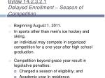 bylaw 14 2 3 2 1 delayed enrollment season of competition