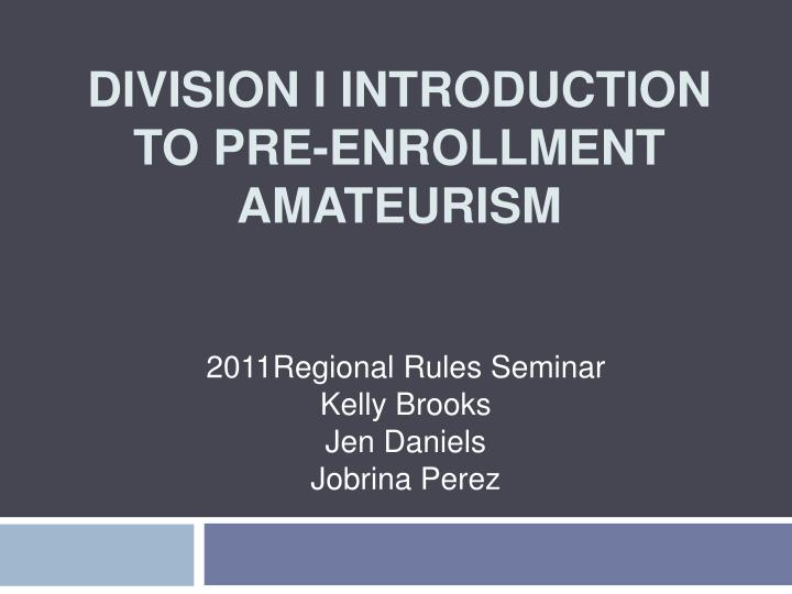 division i introduction to pre enrollment amateurism n.
