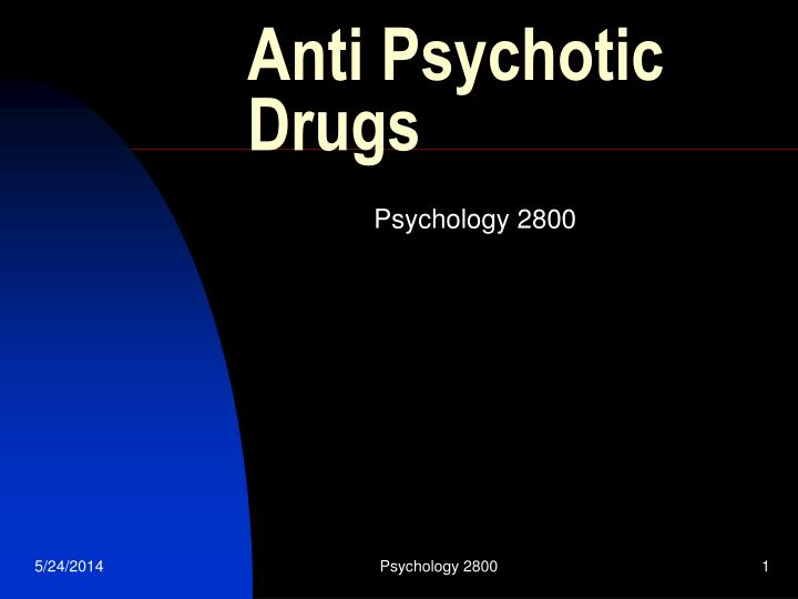 anti psychotic drugs n.