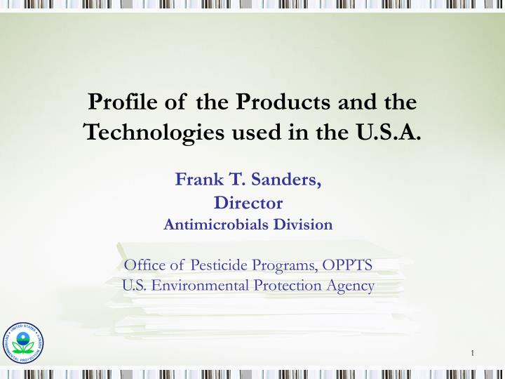 profile of the products and the technologies used in the u s a n.
