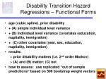 disability transition hazard regressions functional forms