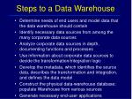 steps to a data warehouse