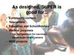 as designed super is good for