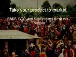 take your product to market