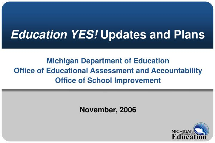 education yes updates and plans n.