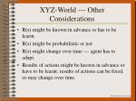 xyz world other considerations