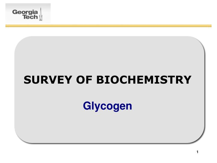 survey of biochemistry glycogen n.