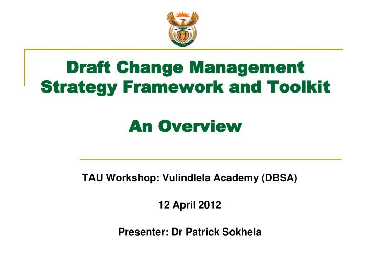 draft change management strategy framework and toolkit an overview n.