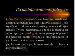 il cambiamento morfologico2