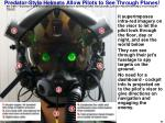 predator style helmets allow pilots to see through planes