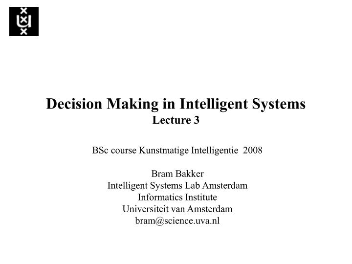 decision making in intelligent systems lecture 3 n.