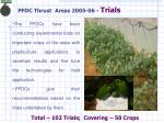 pfdc thrust areas 2005 06 trials