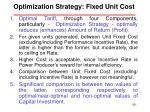 optimization strategy fixed unit cost
