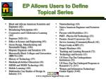 ep allows users to define topical series