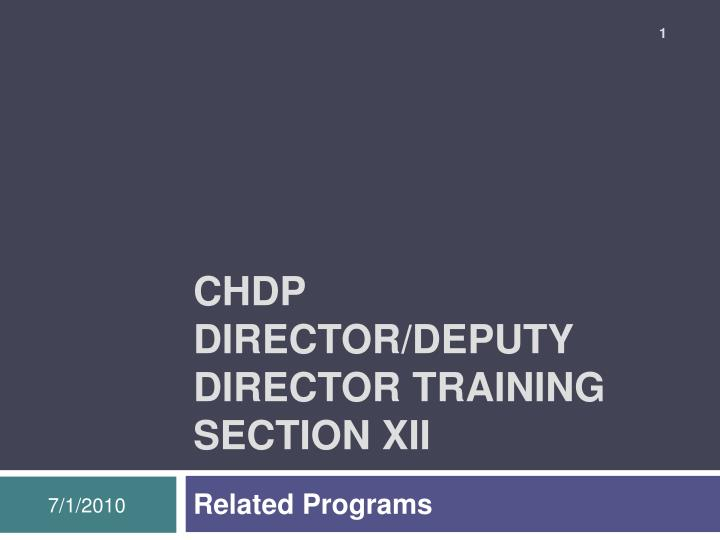 chdp director deputy director training section xii n.