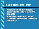 insulin like growth factor