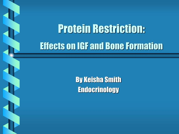 protein restriction effects on igf and bone formation n.