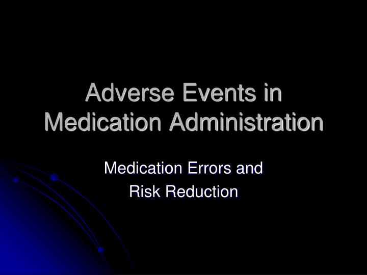 adverse events in medication administration n.