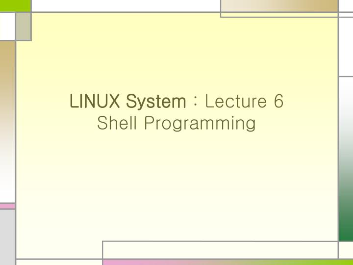 linux system lecture 6 shell programming n.