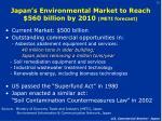 japan s environmental market to reach 560 billion by 2010 meti forecast