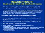 regulatory reform steady and on track with significant progress