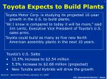 toyota expects to build plants