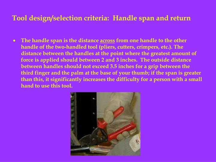 Tool design/selection criteria:  Handle span and return