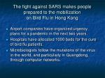 the fight against sars makes people prepared to the mobilization on bird flu in hong kong