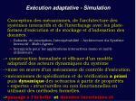 ex cution adaptative simulation