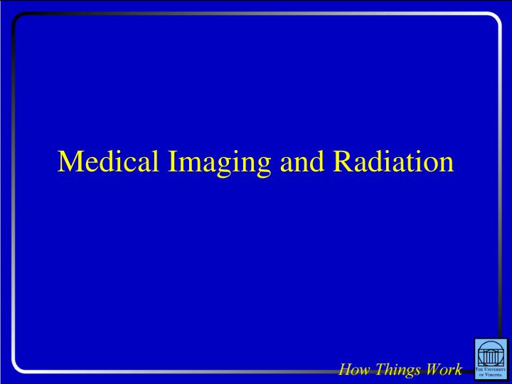 medical imaging and radiation n.