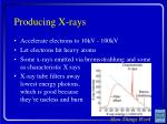 producing x rays