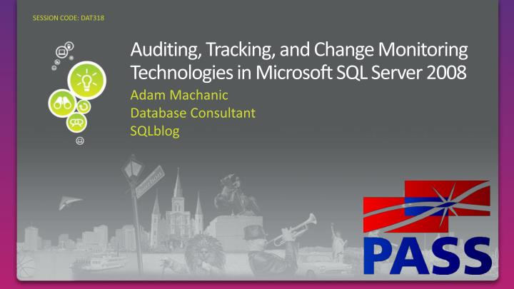auditing tracking and change monitoring technologies in microsoft sql server 2008 n.