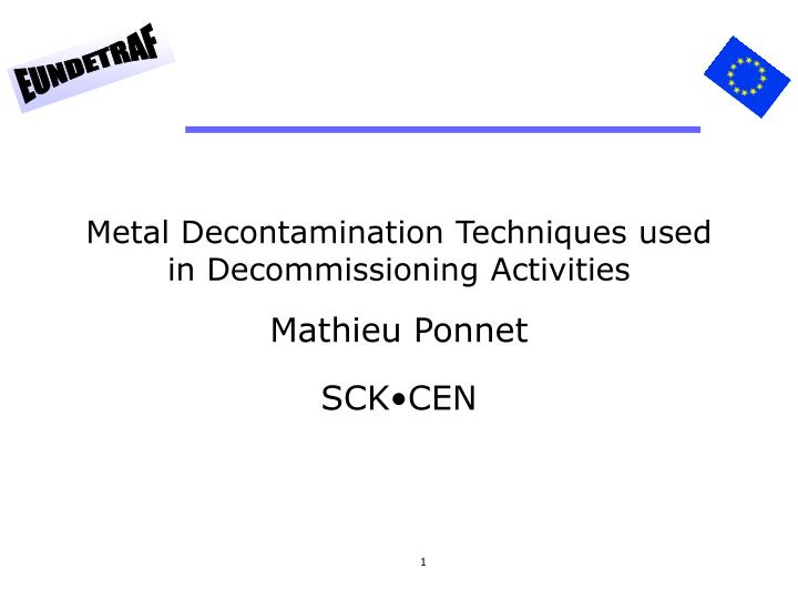 metal decontamination techniques used in decommissioning activities n.