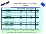 primary loop decontamination factors