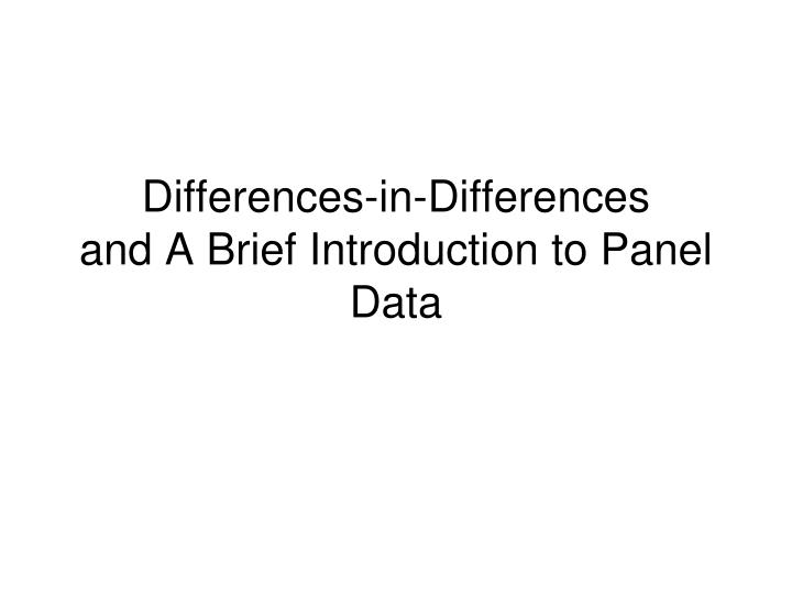 differences in differences and a brief introduction to panel data n.