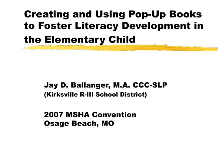 creating and using pop up books to foster literacy development in the elementary child n.