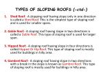 types of sloping roofs ctd