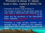 promotion to group a senior scale in misc cadres rdso till now