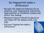 do fingerprints make a difference