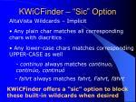 kwicfinder sic option