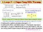 l loops n 4 super yang mills warmup