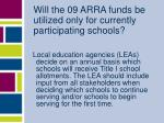 will the 09 arra funds be utilized only for currently participating schools