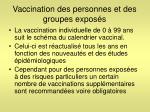 vaccination des personnes et des groupes expos s