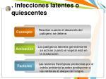 infecciones latentes o quiescentes