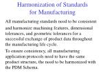 harmonization of standards for manufacturing