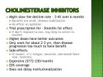 cholinesterase inhibitors