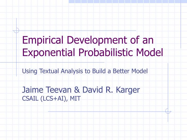 empirical development of an exponential probabilistic model n.
